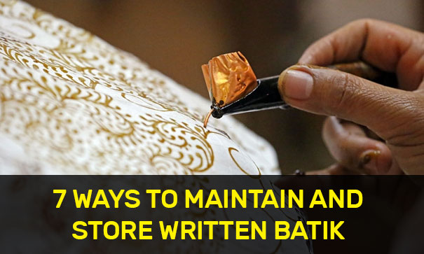 7 Ways to Maintain and Store Written Batik