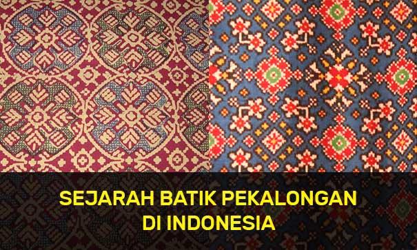 Sejarah Batik Pekalongan di Indonesia